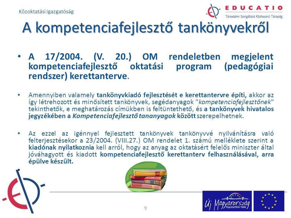 A kompetenciafejlesztő tankönyvekről A 17/2004. (V. 20.) OM rendeletben megjelent kompetenciafejlesztő oktatási program (pedagógiai rendszer) kerettan