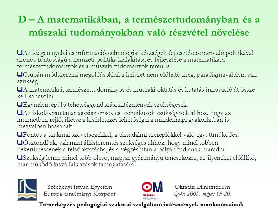 D – A matematikában, a természettudományban és a mûszaki tudományokban való részvétel növelése  Az idegen nyelvi és információtechnológiai készségek