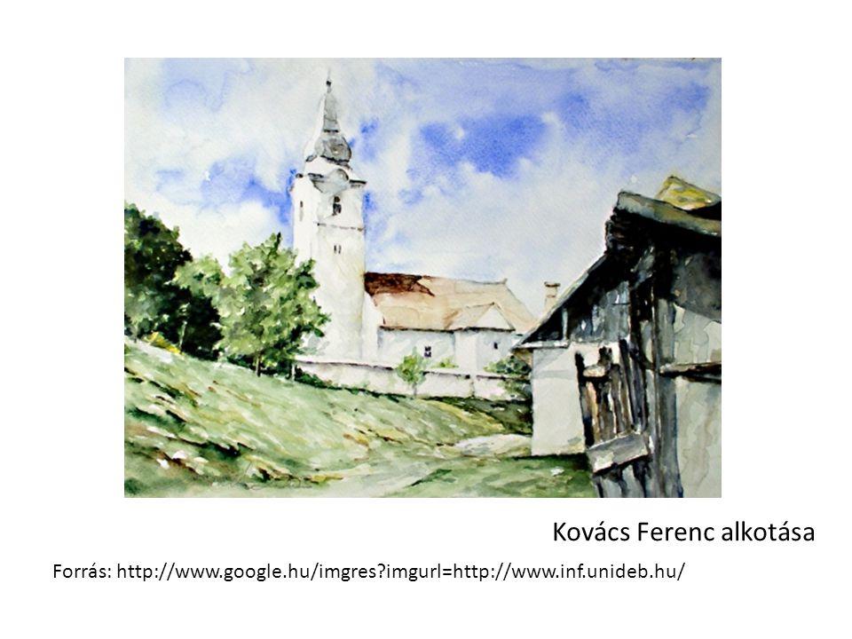 Forrás: http://www.google.hu/imgres imgurl=http://www.inf.unideb.hu/ Kovács Ferenc alkotása