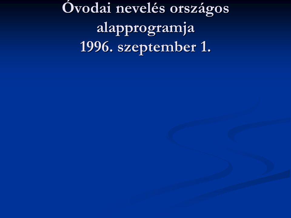Óvodai nevelés országos alapprogramja 1996. szeptember 1.