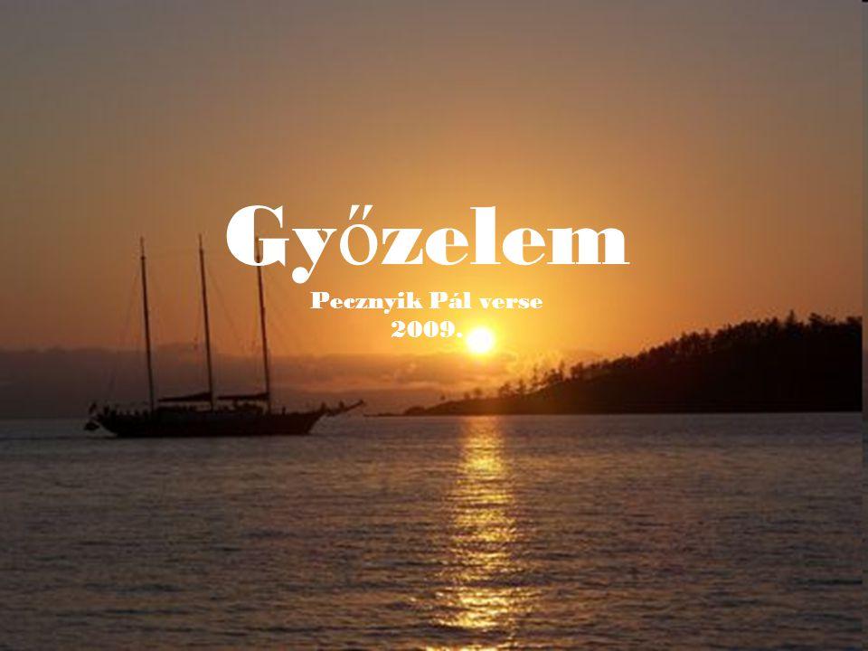 Gy ő zelem Pecznyik Pál verse 2009.