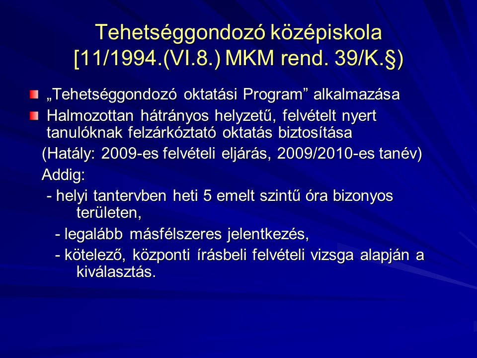 Tehetséggondozó középiskola [11/1994.(VI.8.) MKM rend.