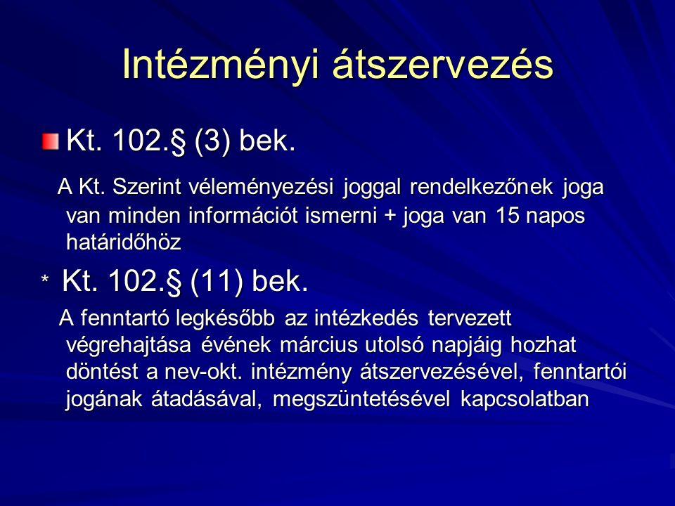 Intézményi átszervezés Kt. 102.§ (3) bek. A Kt.