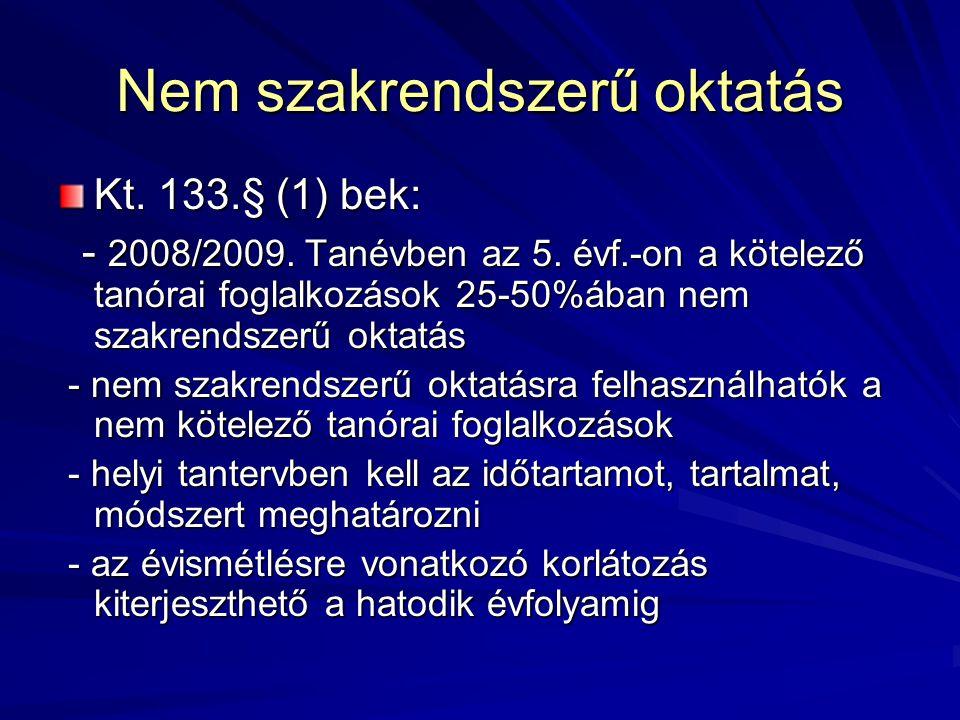 Nem szakrendszerű oktatás Kt. 133.§ (1) bek: - 2008/2009.