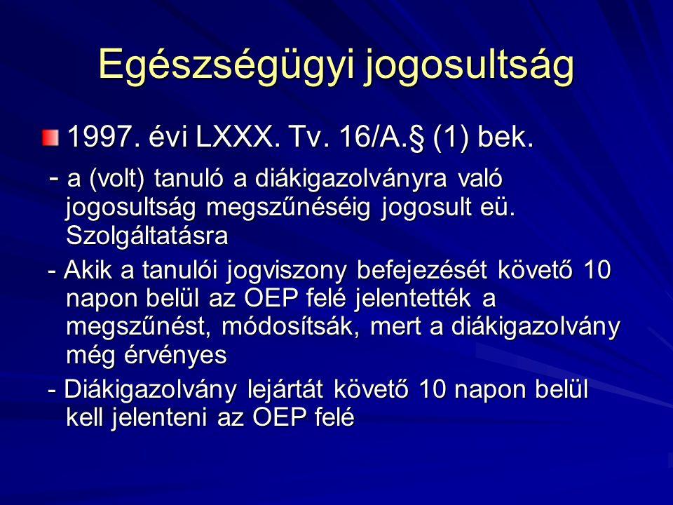 Egészségügyi jogosultság 1997.évi LXXX. Tv. 16/A.§ (1) bek.