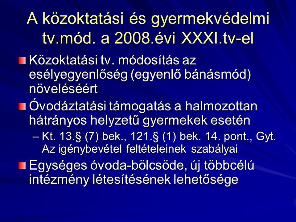 A közoktatási és gyermekvédelmi tv.mód.a 2008.évi XXXI.tv-el Közoktatási tv.