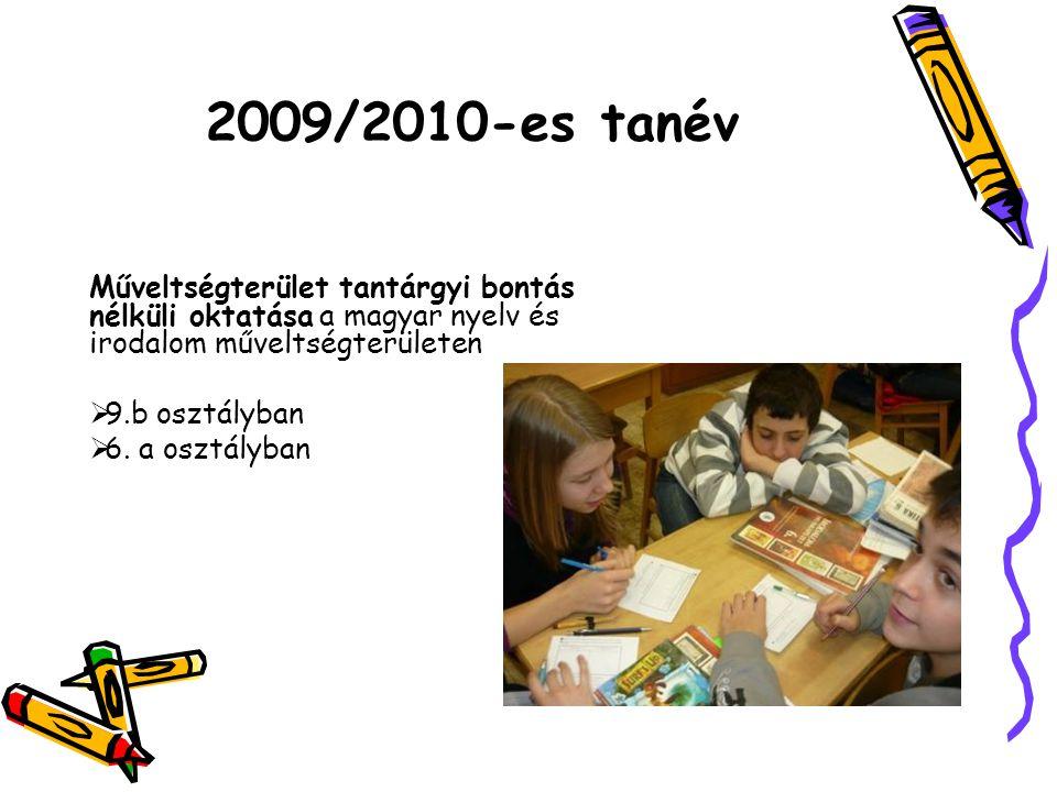 Műveltségterület tantárgyi bontás nélküli oktatása a magyar nyelv és irodalom műveltségterületen  9.b osztályban  6. a osztályban 2009/2010-es tanév
