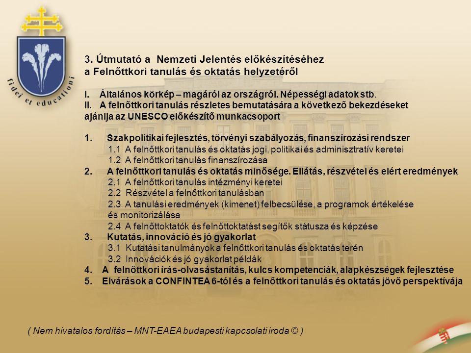 3. Útmutató a Nemzeti Jelentés előkészítéséhez a Felnőttkori tanulás és oktatás helyzetéről I.