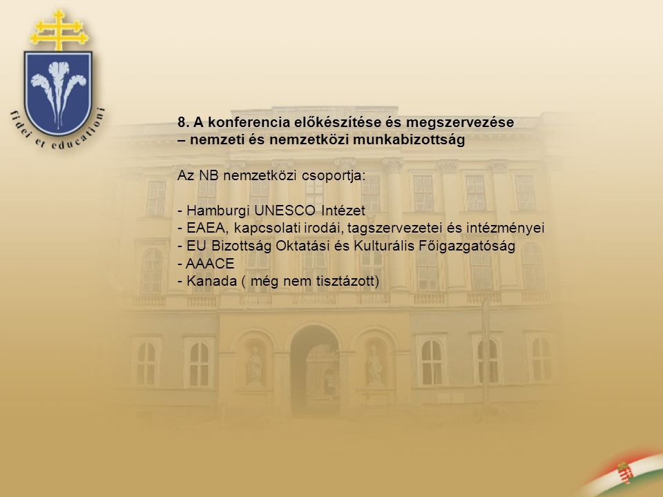 Nemzeti Munkabizottság UNESCO Nemzeti Bizottság MAMI Magyar Népfőiskolai Társaság Európai Felnőttképzési Szövetség budapesti iroda és más magyar szakmai intézmények Nemzetközi Munkabizottság Tematikus problémaközpontú munkacsoportok Nemzetközi partnerek : UNESCO Lifelong Learning Intézet Európai Felnőttképzési Szövetség EU Bizottság Oktatási és Kulturális Főigazgatósága Nemzetközi szervezetek és szakértők Operatív Munkacsoport: UNESCO, MNT és Európai Felnőttképzési Szövetség budapesti iroda Minisztériumi partnerek Oktatási és Kulturális Minisztérium Foglalkoztatási és Munkaügyi Minisztérium Szakmai partner intézmények szervezetek szakértők Az európai és észak-amerikai régió CONFINTEA 6 előkészítő konferenciája Budapest 2008 december 3-6 Utómunkálatok, termékek, terjesztés Brazilia, 2009 május CONFINTEA 6 utómunkálatok Tervezés.