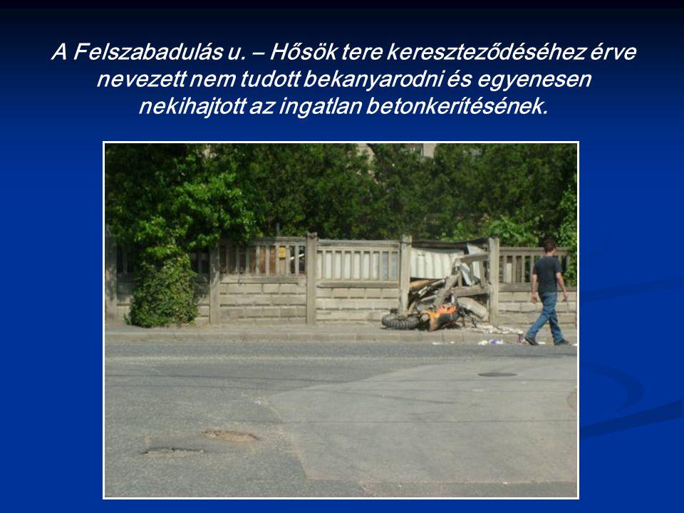 A Felszabadulás u. – Hősök tere kereszteződéséhez érve nevezett nem tudott bekanyarodni és egyenesen nekihajtott az ingatlan betonkerítésének.