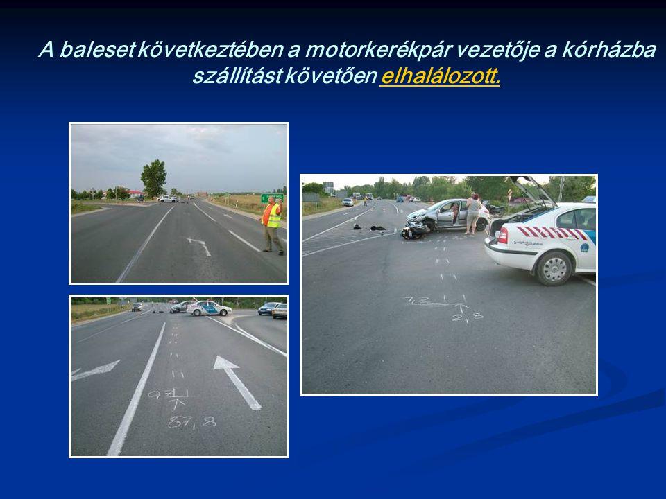 A baleset következtében a motorkerékpár vezetője a kórházba szállítást követően elhalálozott.