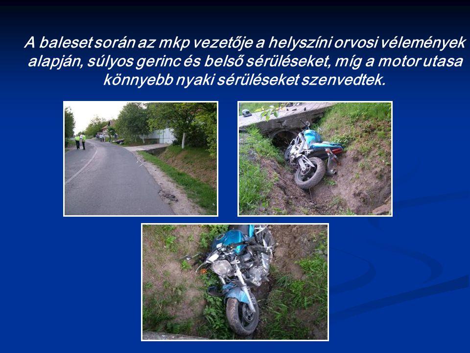 A baleset során az mkp vezetője a helyszíni orvosi vélemények alapján, súlyos gerinc és belső sérüléseket, míg a motor utasa könnyebb nyaki sérüléseket szenvedtek.