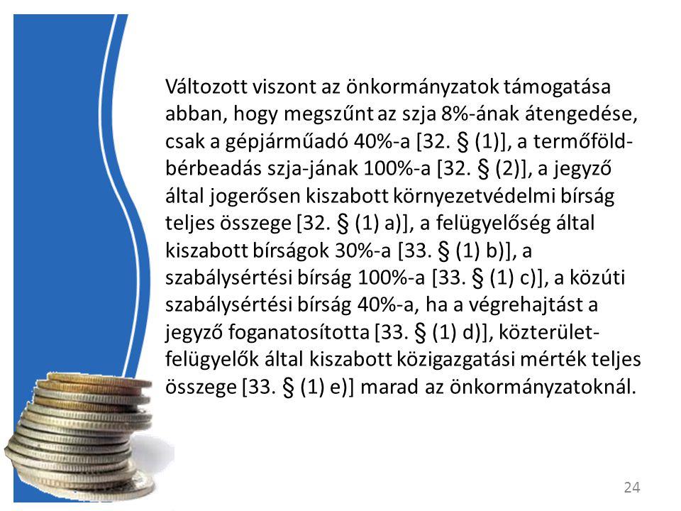 Változott viszont az önkormányzatok támogatása abban, hogy megszűnt az szja 8%-ának átengedése, csak a gépjárműadó 40%-a [32.