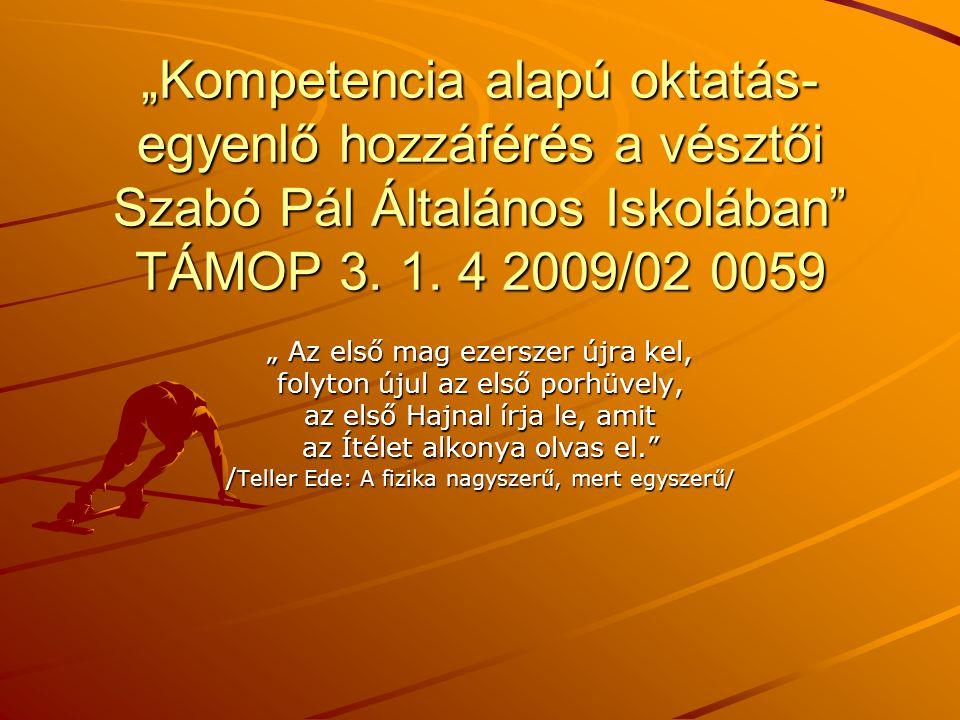 """""""Kompetencia alapú oktatás- egyenlő hozzáférés a vésztői Szabó Pál Általános Iskolában TÁMOP 3."""