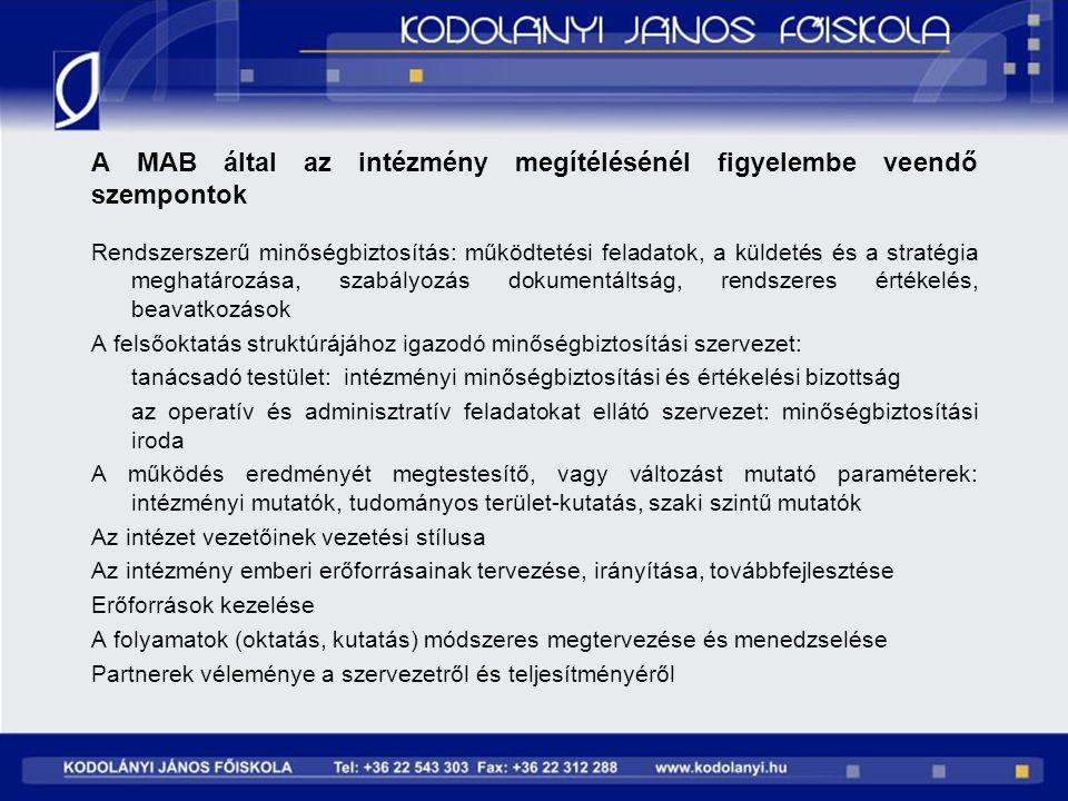 A MAB által az intézmény megítélésénél figyelembe veendő szempontok Rendszerszerű minőségbiztosítás: működtetési feladatok, a küldetés és a stratégia