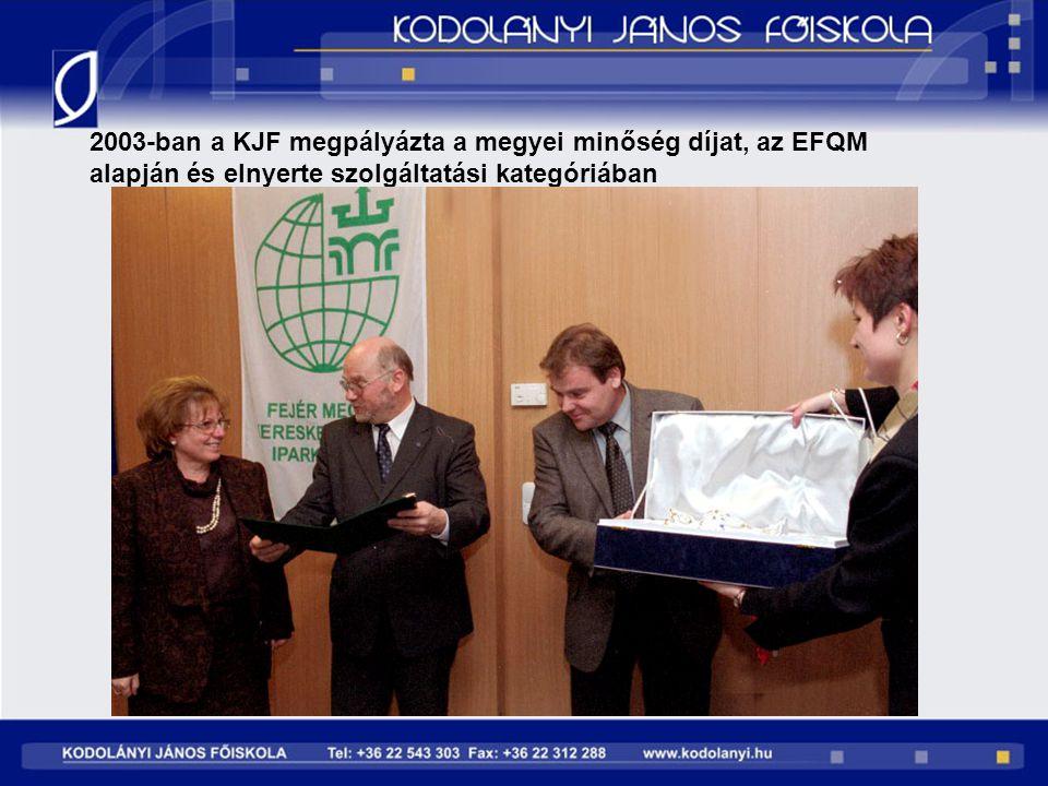 2003-ban a KJF megpályázta a megyei minőség díjat, az EFQM alapján és elnyerte szolgáltatási kategóriában