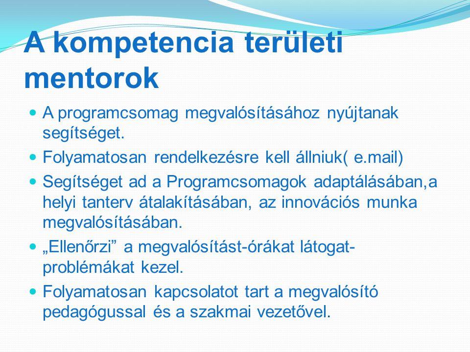 A kompetencia területi mentorok A programcsomag megvalósításához nyújtanak segítséget.