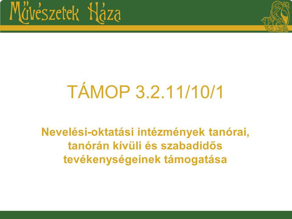 TÁMOP 3.2.11/10/1 Nevelési-oktatási intézmények tanórai, tanórán kívüli és szabadidős tevékenységeinek támogatása