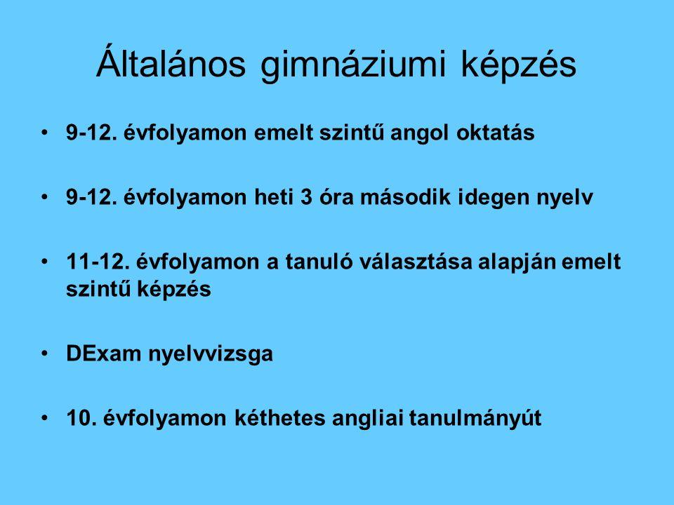 Általános gimnáziumi képzés 9-12. évfolyamon emelt szintű angol oktatás 9-12. évfolyamon heti 3 óra második idegen nyelv 11-12. évfolyamon a tanuló vá