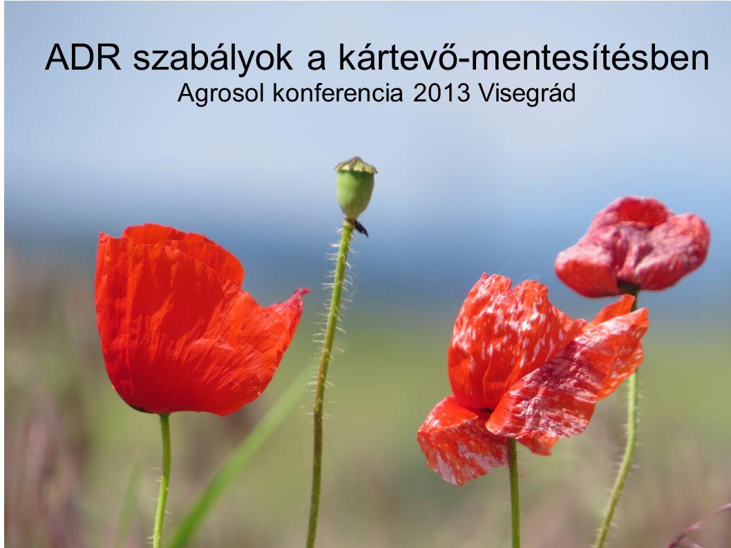 '14 júl. ADR szabályok a kártevő-mentesítésben Agrosol konferencia 2013 Visegrád