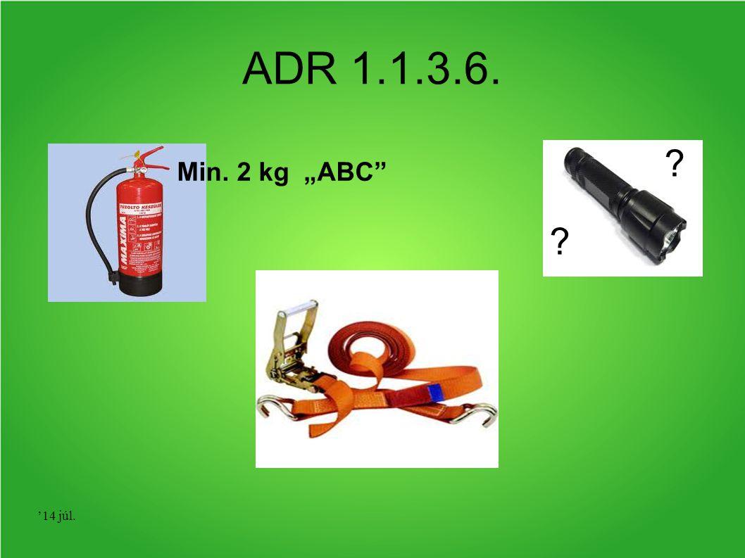 """'14 júl. ADR 1.1.3.6. Min. 2 kg """"ABC"""" ? ?"""