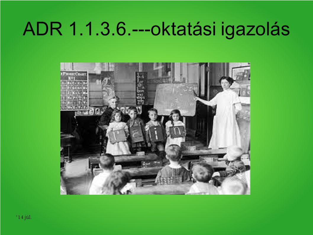 '14 júl. ADR 1.1.3.6.---oktatási igazolás