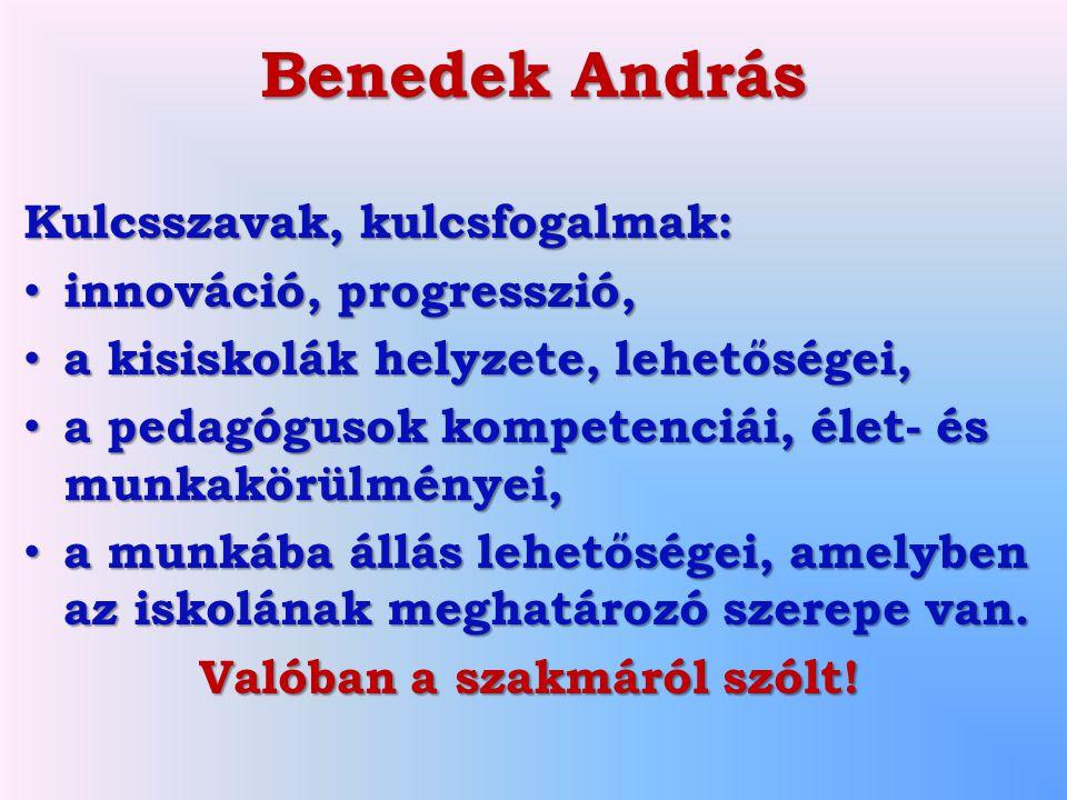Benedek András Kulcsszavak, kulcsfogalmak: innováció, progresszió, innováció, progresszió, a kisiskolák helyzete, lehetőségei, a kisiskolák helyzete,