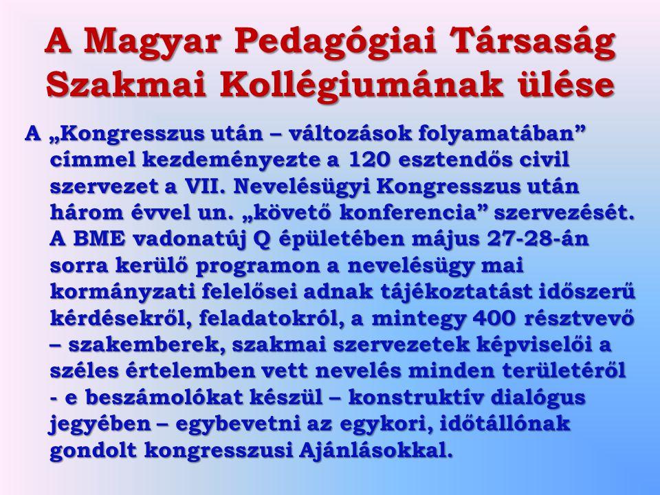 """A Magyar Pedagógiai Társaság Szakmai Kollégiumának ülése A """"Kongresszus után – változások folyamatában"""" címmel kezdeményezte a 120 esztendős civil sze"""