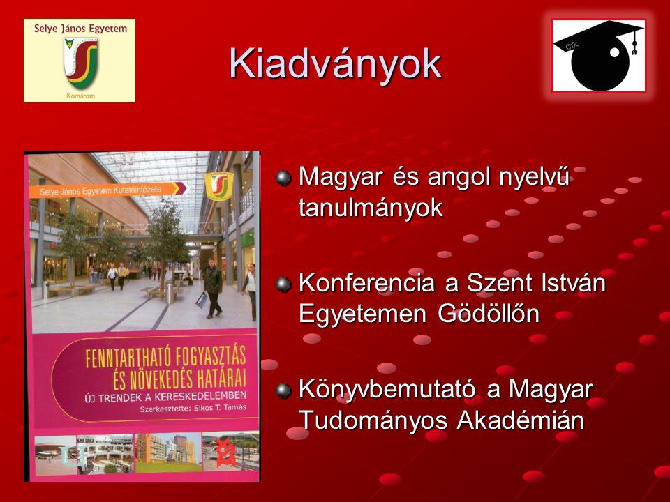 Kiadványok Magyar és angol nyelvű tanulmányok Konferencia a Szent István Egyetemen Gödöllőn Könyvbemutató a Magyar Tudományos Akadémián