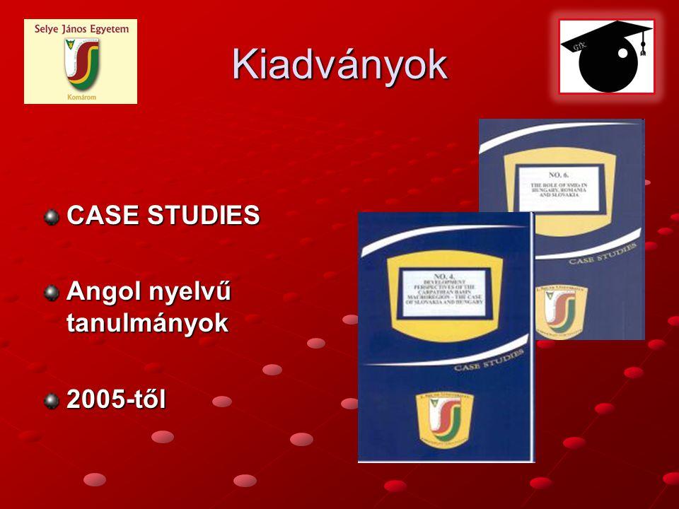 Kiadványok CASE STUDIES Angol nyelvű tanulmányok 2005-től