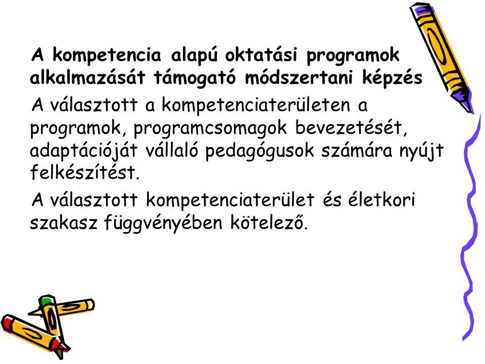 A kompetencia alapú oktatási programok alkalmazását támogató módszertani képzés A választott a kompetenciaterületen a programok, programcsomagok bevez