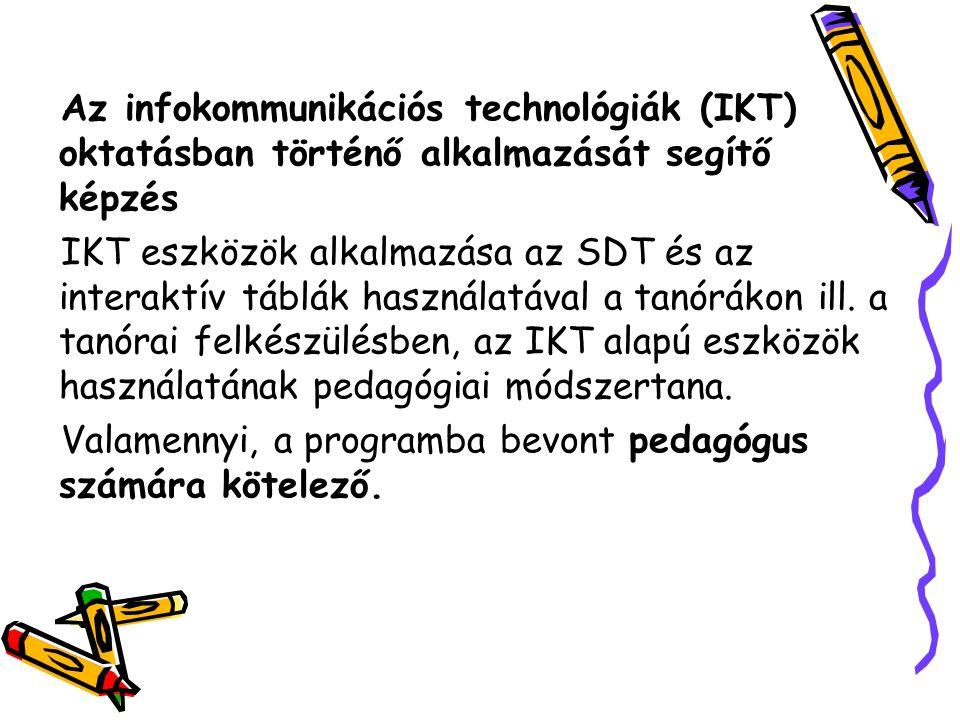Az infokommunikációs technológiák (IKT) oktatásban történő alkalmazását segítő képzés IKT eszközök alkalmazása az SDT és az interaktív táblák használa