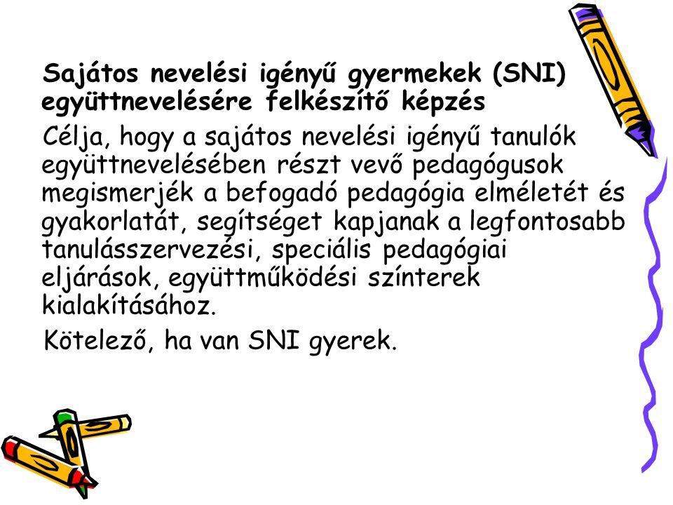 Sajátos nevelési igényű gyermekek (SNI) együttnevelésére felkészítő képzés Célja, hogy a sajátos nevelési igényű tanulók együttnevelésében részt vevő