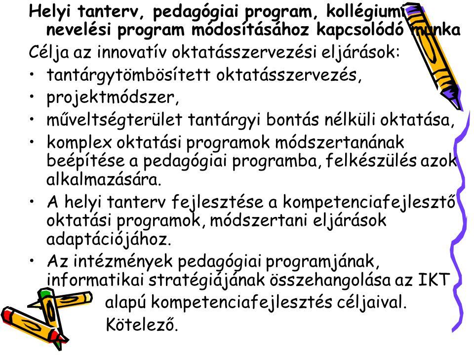 Helyi tanterv, pedagógiai program, kollégiumi nevelési program módosításához kapcsolódó munka Célja az innovatív oktatásszervezési eljárások: tantárgy
