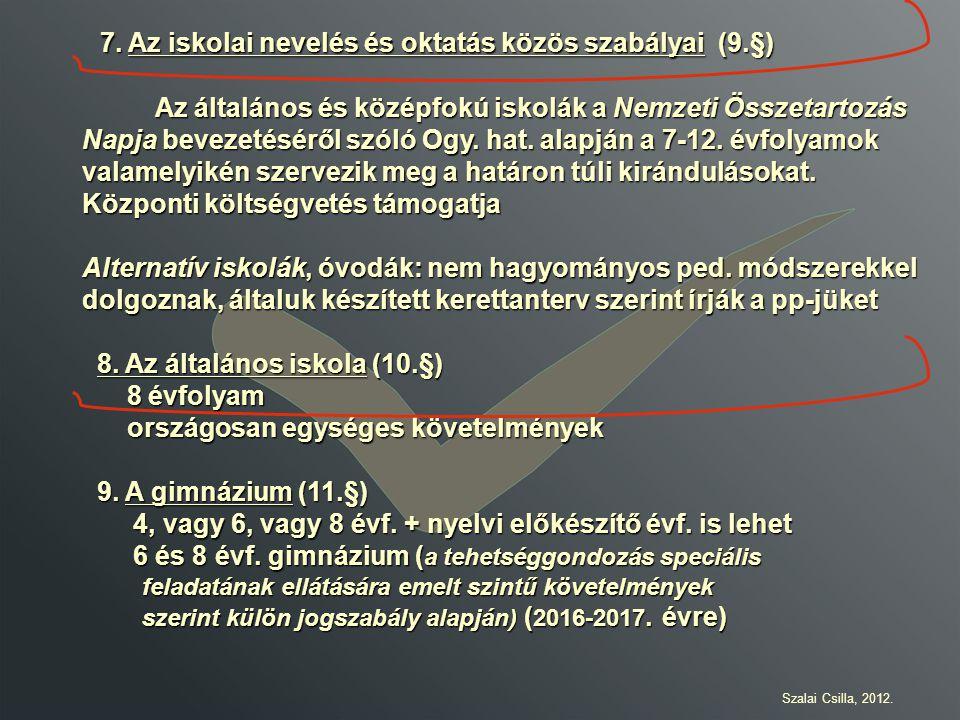 7.Az iskolai nevelés és oktatás közös szabályai (9.§) 7.