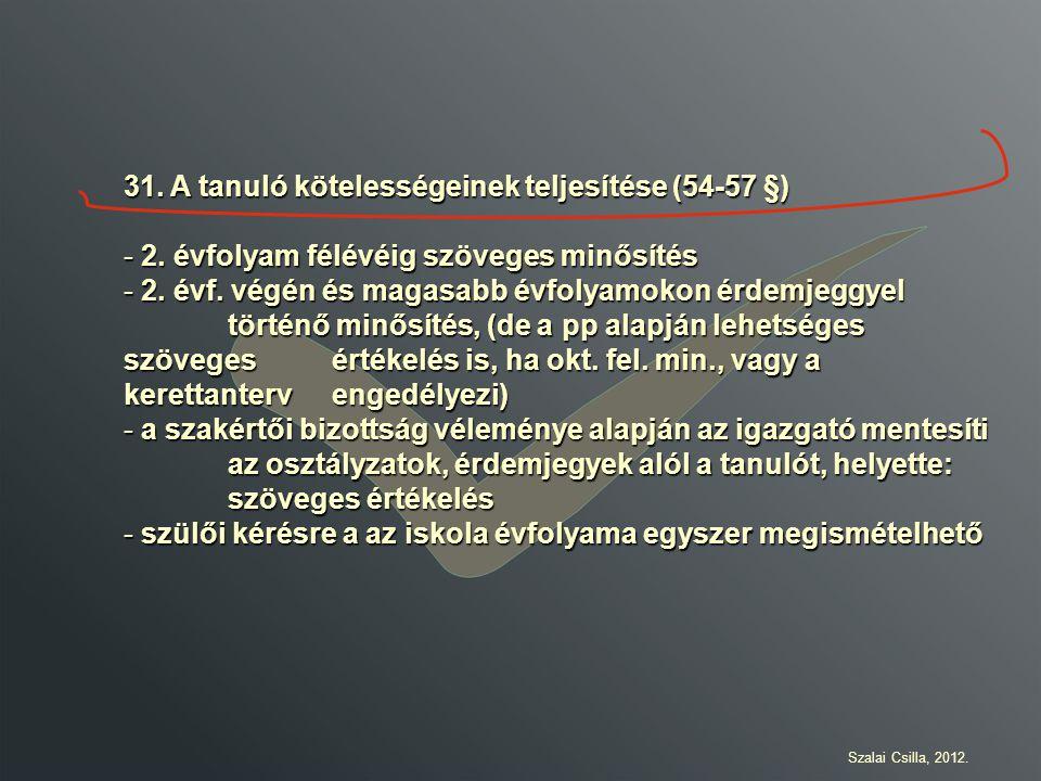 31.A tanuló kötelességeinek teljesítése (54-57 §) - 2.
