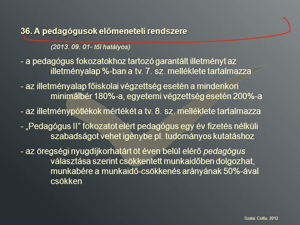 36.A pedagógusok előmeneteli rendszere (2013. 09.