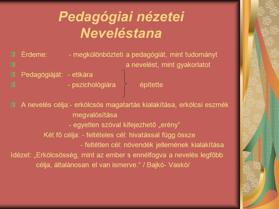 Pedagógiai nézetei Neveléstana A nevelés folyamatát 3 részre osztja: a., kormányzás( Regierung): A kormányzás felkészítés a nevelésre.