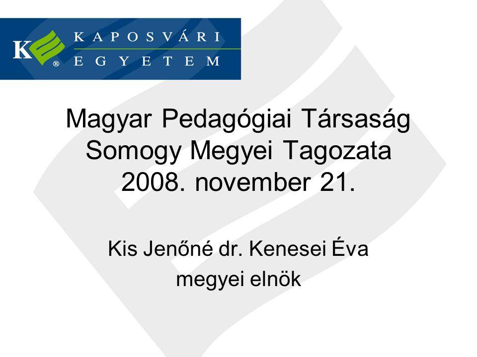 Magyar Pedagógiai Társaság Somogy Megyei Tagozata 2008.
