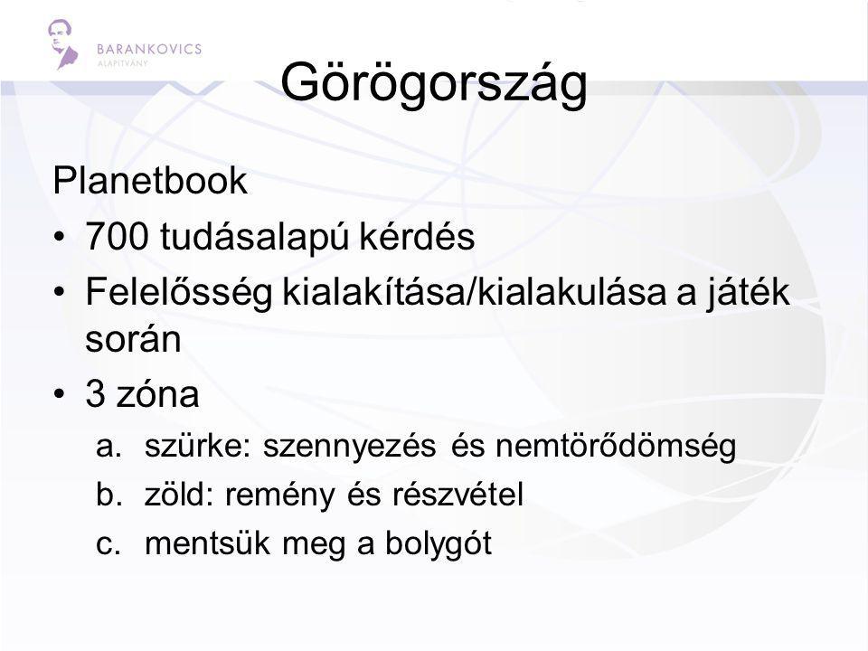 Görögország Planetbook 700 tudásalapú kérdés Felelősség kialakítása/kialakulása a játék során 3 zóna a.szürke: szennyezés és nemtörődömség b.zöld: remény és részvétel c.mentsük meg a bolygót