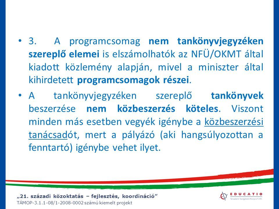 """""""21. századi közoktatás – fejlesztés, koordináció"""" TÁMOP-3.1.1-08/1-2008-0002 számú kiemelt projekt 3. A programcsomag nem tankönyvjegyzéken szereplő"""