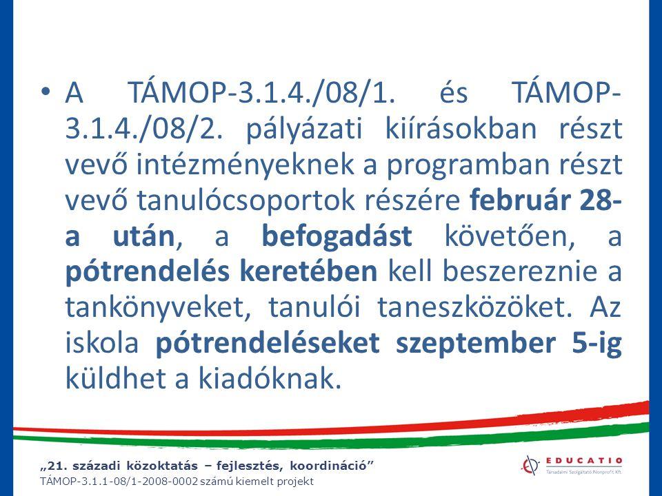 """""""21. századi közoktatás – fejlesztés, koordináció"""" TÁMOP-3.1.1-08/1-2008-0002 számú kiemelt projekt A TÁMOP-3.1.4./08/1. és TÁMOP- 3.1.4./08/2. pályáz"""
