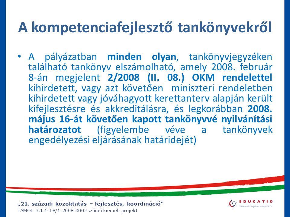 """""""21. századi közoktatás – fejlesztés, koordináció"""" TÁMOP-3.1.1-08/1-2008-0002 számú kiemelt projekt A kompetenciafejlesztő tankönyvekről A pályázatban"""