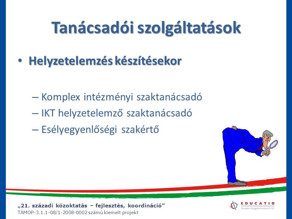 """""""21. századi közoktatás – fejlesztés, koordináció"""" TÁMOP-3.1.1-08/1-2008-0002 számú kiemelt projekt Tanácsadói szolgáltatások Helyzetelemzés készítése"""