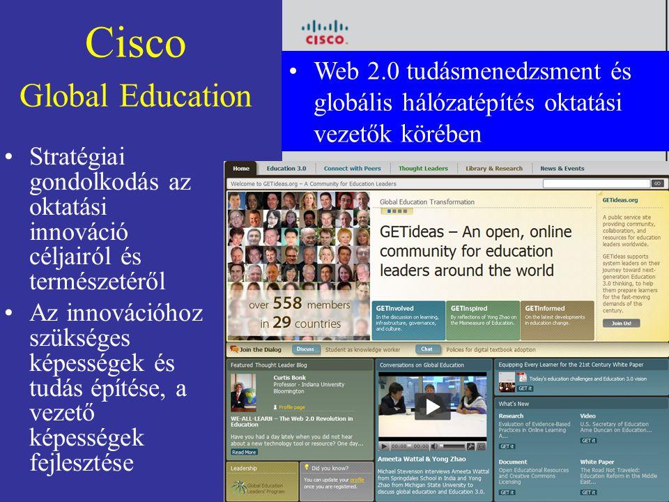 Cisco Global Education Stratégiai gondolkodás az oktatási innováció céljairól és természetéről Az innovációhoz szükséges képességek és tudás építése, a vezető képességek fejlesztése Web 2.0 tudásmenedzsment és globális hálózatépítés oktatási vezetők körében