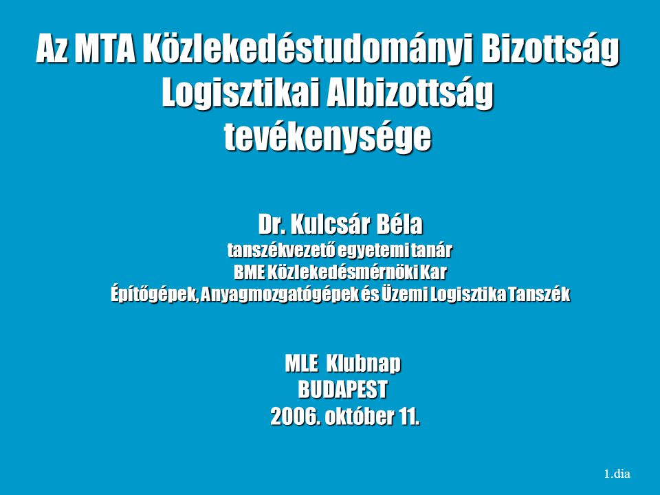 Az MTA Közlekedéstudományi Bizottság Logisztikai Albizottság tevékenysége Dr.