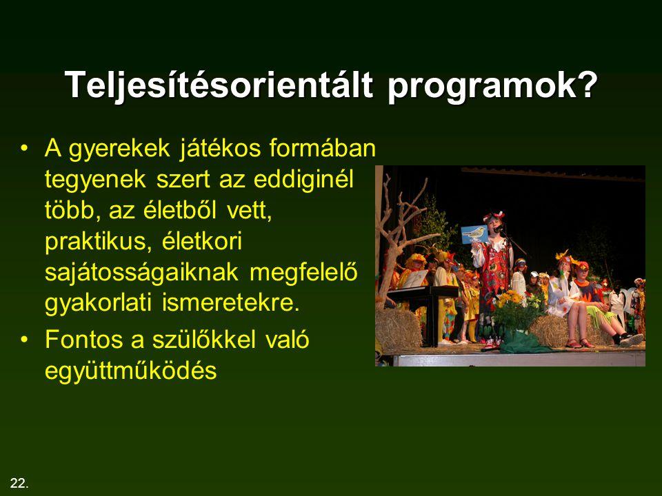 22. Teljesítésorientált programok.