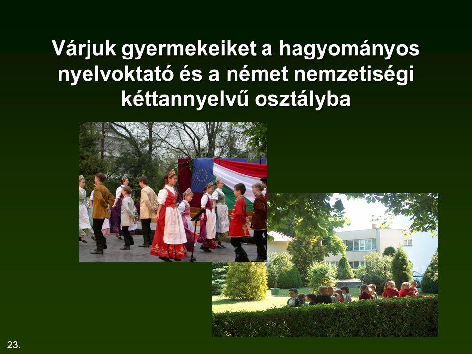 23. Várjuk gyermekeiket a hagyományos nyelvoktató és a német nemzetiségi kéttannyelvű osztályba