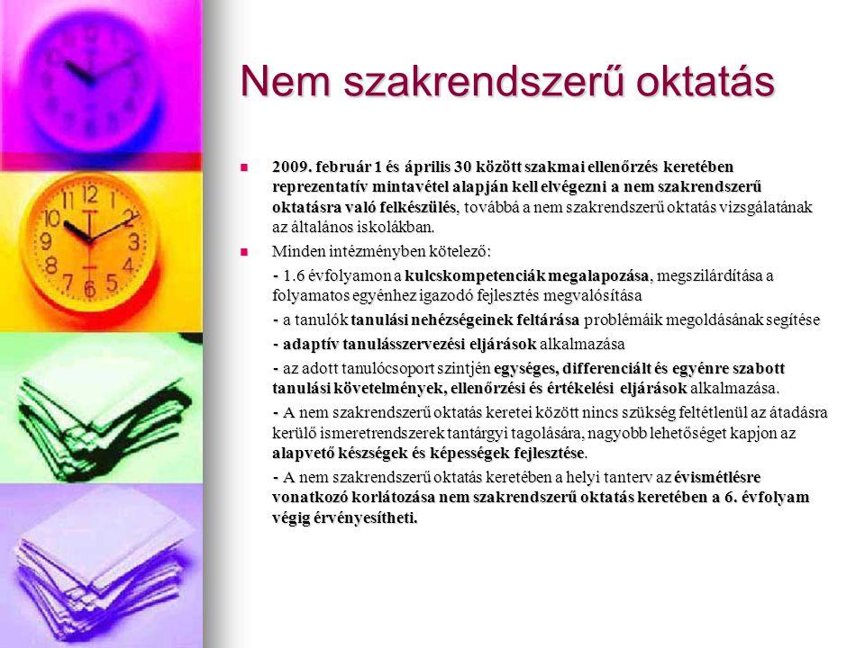 Nem szakrendszerű oktatás 2009. február 1 és április 30 között szakmai ellenőrzés keretében reprezentatív mintavétel alapján kell elvégezni a nem szak