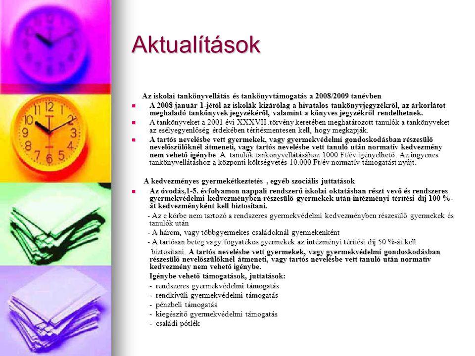 Aktualítások Az iskolai tankönyvellátás és tankönyvtámogatás a 2008/2009 tanévben Az iskolai tankönyvellátás és tankönyvtámogatás a 2008/2009 tanévben